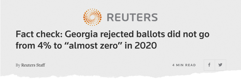 "Reuters: Fact check: Georgia rejected ballots did not go from 4% to ""almost zero"" in 2020"